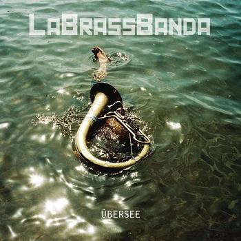 LaBrassBanda - Uebersee (2009)