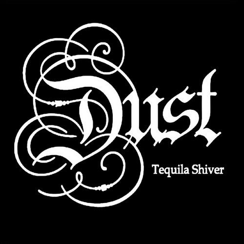 Dust - Tequila Shiver (2015)