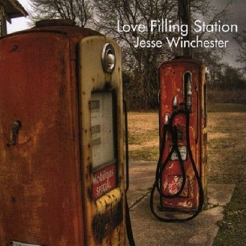 Jesse Winchester - Love Filling Station (2009)