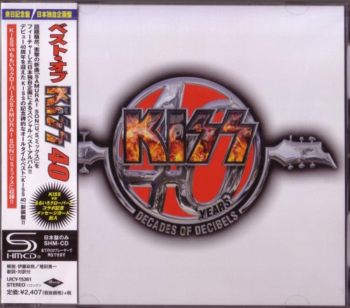 Kiss - Kiss 40 Years. Decades Of Decibels [Japanese Edition] (2014)