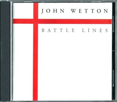 "John Wetton - ""Battle Lines"" - 1995 (BP240CD)"