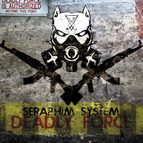 Seraphim System - Deadly Force [Limited Edition] (2015)