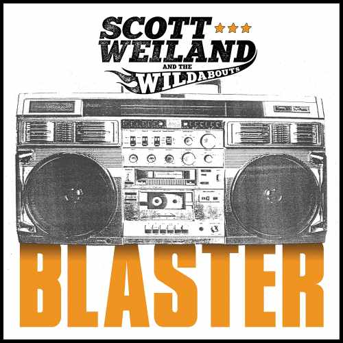 Scott Weiland and The Wildabouts - Blaster (2015)