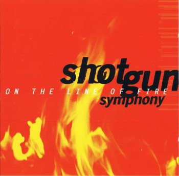Shotgun Symphony - On The Line Of Fire (1997)