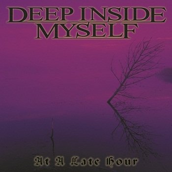 Deep Inside Myself - At A Late Hour (2002)