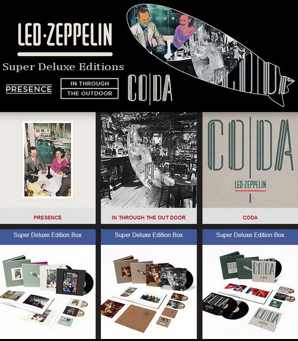 Led Zeppelin: 1976 Presence ● 1979 In Through The Out Door ● 1982 Coda - Super Deluxe Edition Box Sets Atlantic Records 2015
