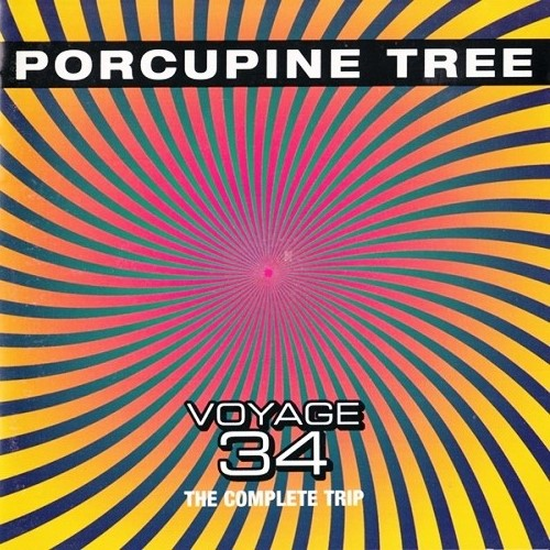 Porcupine Tree - Voyage 34: The Complete Trip (2000) [Remixed Original & Remastered Editions]