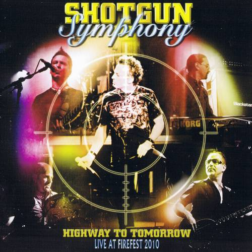 Shotgun Symphony - Highway To Tomorrow: Live At Firefest (2011)