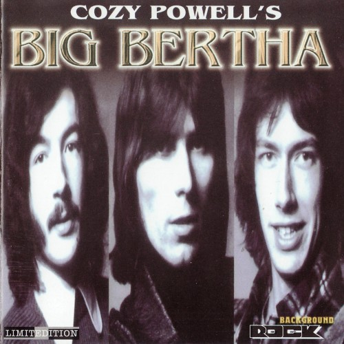 Cozy Powell's Big Bertha - Big Bertha 2CD (1970) [Reissue 2002]