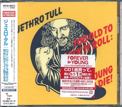 "Jethro Tull - ""Too Old To Rock 'n' Roll: Too Young To Die!"" - 1976 (Japan, WPCR-80073)"