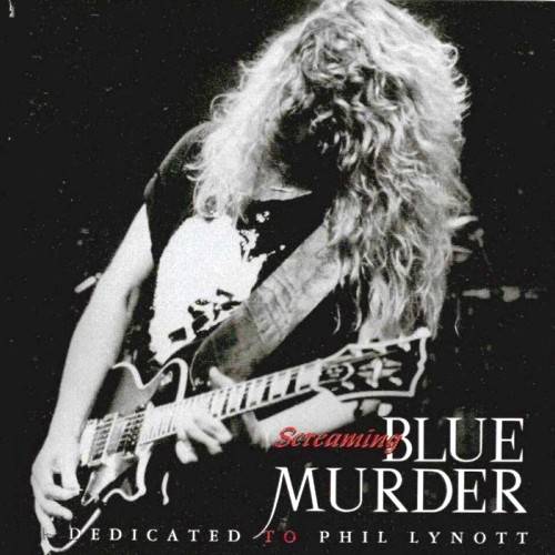 Blue Murder - Screaming Blue Murder: Dedicated to Phil Lynott (1994)