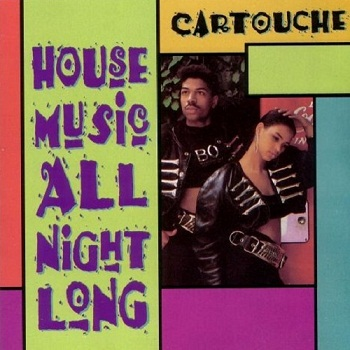 Cartouche - House Music All Night Long (1991)