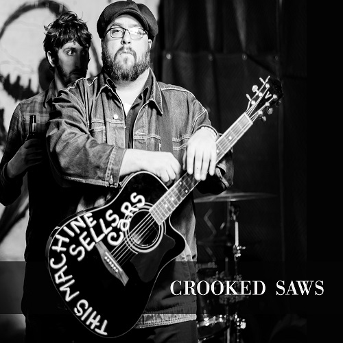 Crooked Saws - This Machine Sells Cars (2015)