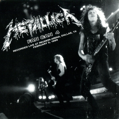 Metallica - Fan Can 4 (Live at Reunion Arena, Dallas, Texas, February 5, 1989) (2001)
