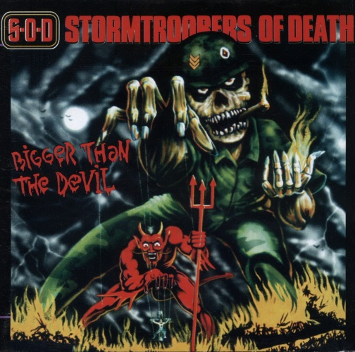 S.O.D. (Stormtroopers Of Death) - Bigger Than The Devil (1999)