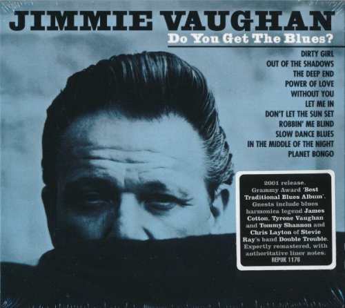 Jimmie Vaughan - Do You Get The Blues? (2001/ 2013)