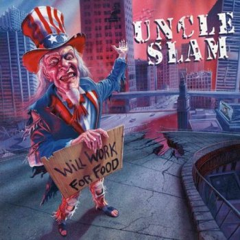 Uncle Slam - Will Work for Food (1993)