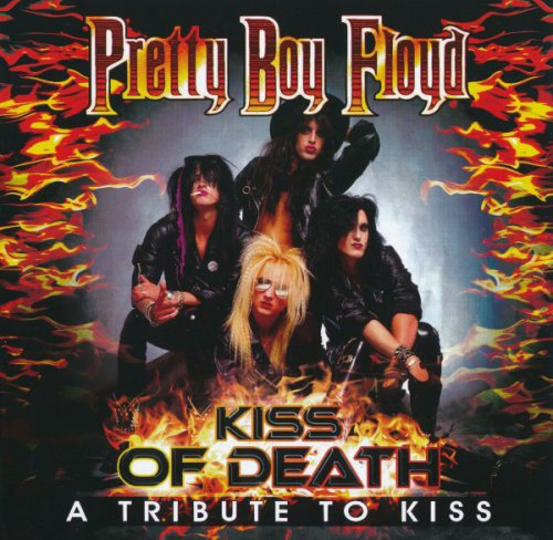 Pretty Boy Floyd - Kiss Of Death: A Tribute To Kiss (2015)