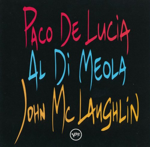 Paco De Lucia, Al Di Meola, John McLaughlin - The Guitar Trio (1996)