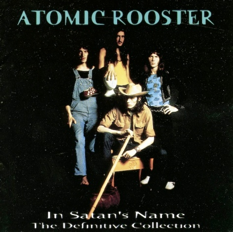 Atomic Rooster - In Satan's Name: The Definitive Collection 2CD (1997)