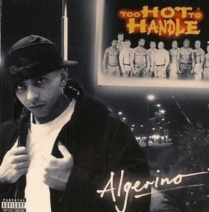 Algerino-Too Hot To Handle 2004