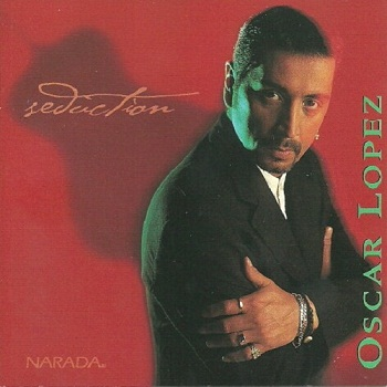 Oscar Lopez - Seduction (1998)