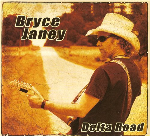 Bryce Janey - Delta Road (2015)