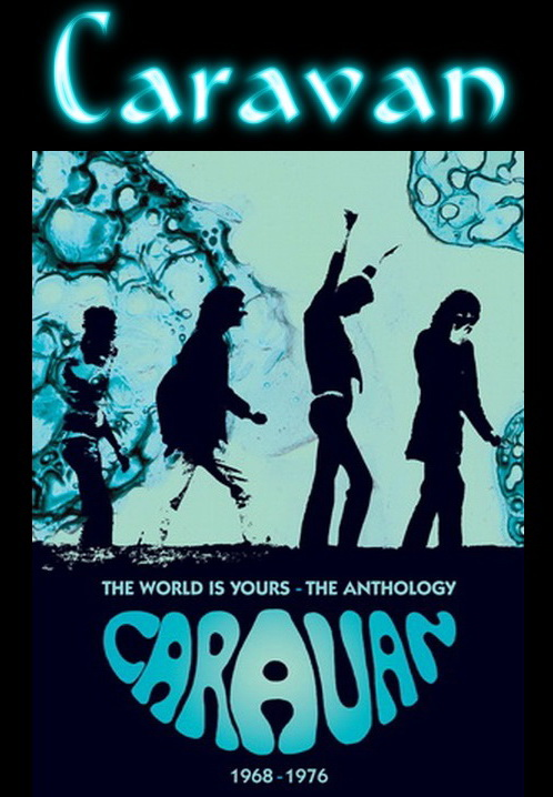 Caravan: 'The World Is Yours' An Antology 1968-1976 - 4CD Box Set Decca Records 2010