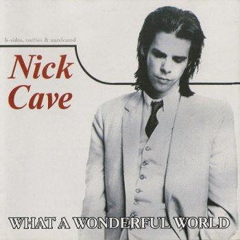 Nick Cave - What A Wonderful World (2003)