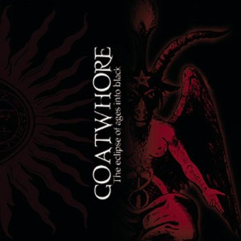 Goatwhore - The Eclipse of Ages Into Black (2000)