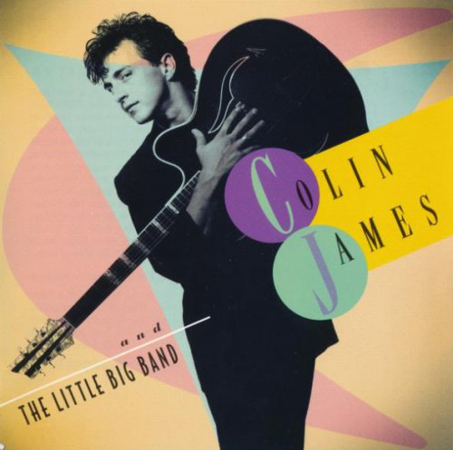 Colin James - Colin James and The Little Big Band (1) (1993)