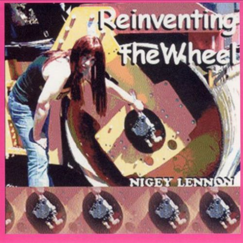 Nigey Lennon - Reinventing The Wheel (2000)