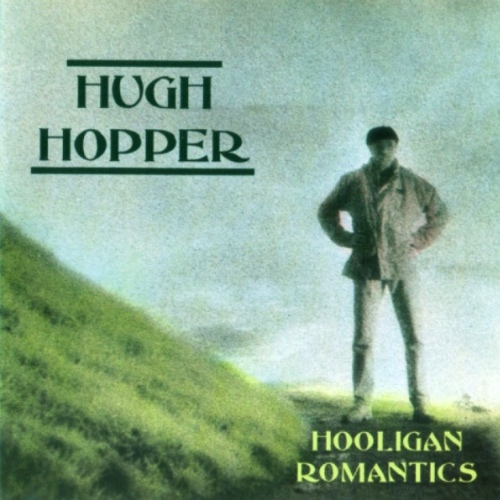 Hugh Hopper - Hooligan Romantics (1994)