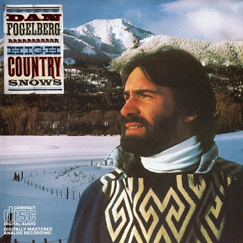Dan Fogelberg - High Country Snows (1985)