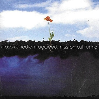 Cross Canadian Ragweed - Mission California (2007)
