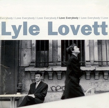 Lyle Lovett - I Love Everybody (1994)