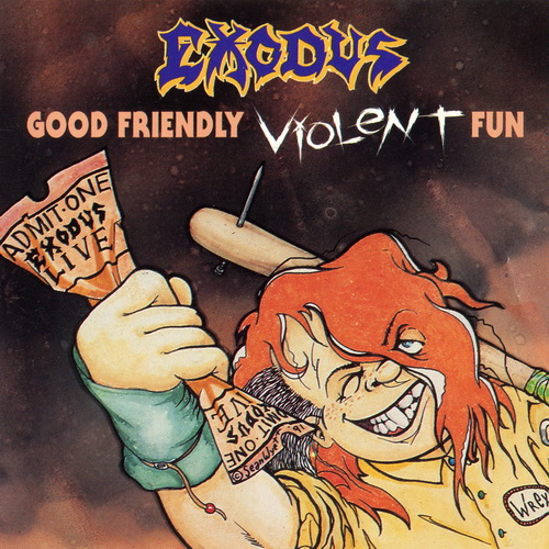 Exodus - Good Friendly Violent Fun (1991) [Live Album]