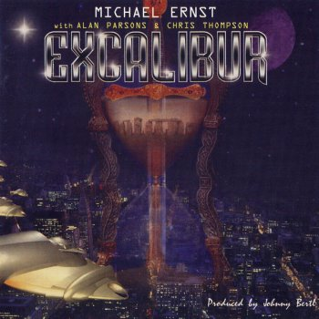 Michael Ernst with Alan Parsons-Chris Thompson - Excalibur (2004)