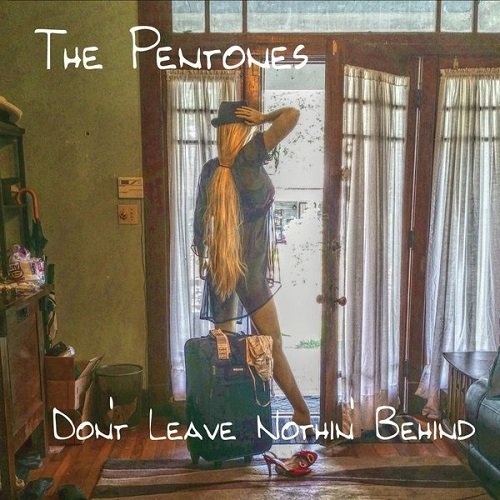 The Pentones - Don't Leave Nothin' Behind (2015)