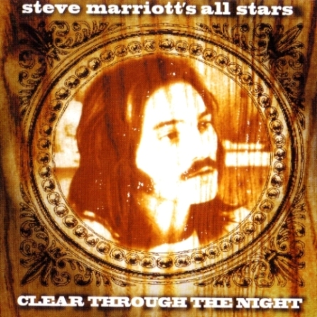 Steve Marriott's All Stars - Clear Through The Night (1975) [Reissue 2007]