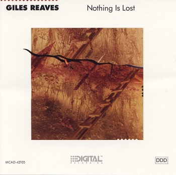 Giles Reaves - Nothing is Lost (1988)