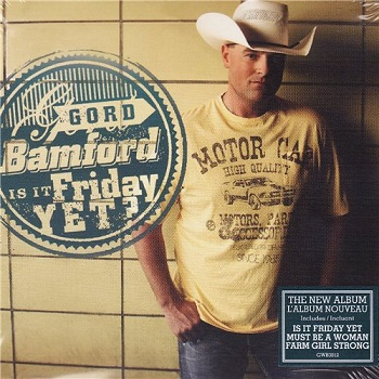 Gord Bamford - Is It Friday Yet? (2012)