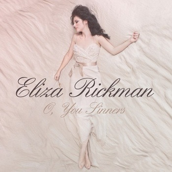 Eliza Rickman - O, You Sinners (2012)