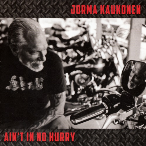 Jorma Kaukonen - Ain't In No Hurry (2015)