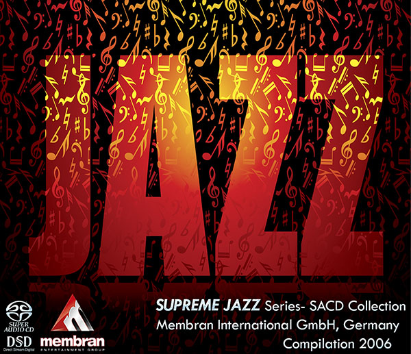 SUPREME JAZZ - Series- SACD Collection (12 x SACD • Membran Music Ltd. • 2006)