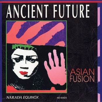 Ancient Future - Asian Fusion (1993)