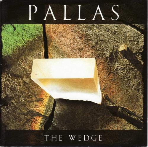 Pallas - The Wedge (1986) [Remast. 2000]