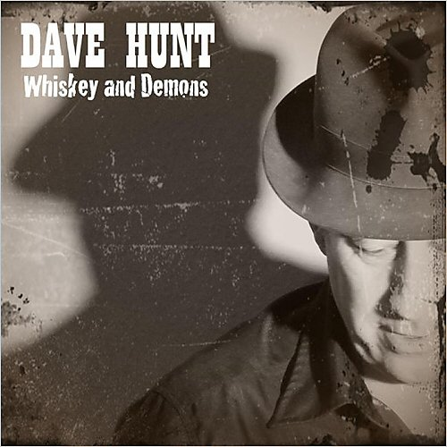 Dave Hunt - Whiskey And Demons (2015)