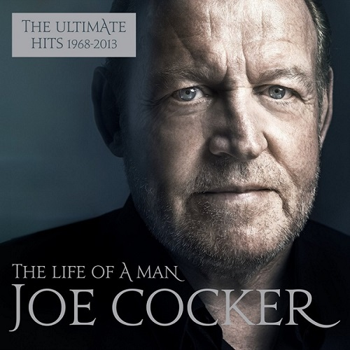 Joe Cocker - The Life of a Man: The Ultimate Hits 1968-2013 (2015)