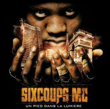 Sixcoups MC-Un Pied Dans La Lumiere 2010